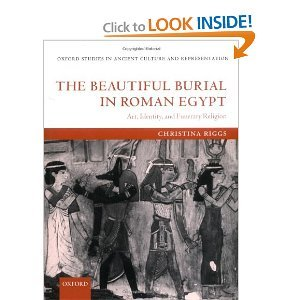 The Beautiful Burial in Roman Egypt: Art, Identity, and Funerary Religion free download
