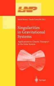 Singularities in Gravitational Systems: Applications to Chaotic Transport in the Solar System free download
