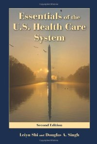 Essentials of the U.S. Health Care System, Second Edition free download