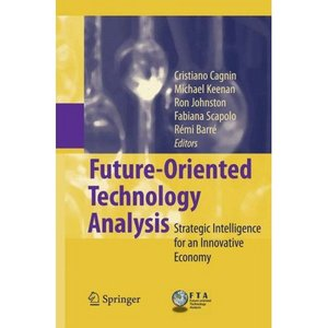 Future-Oriented Technology Analysis: Strategic Intelligence for an Innovative Economy free download