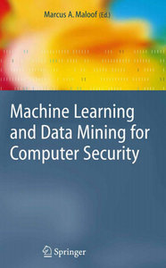 Machine Learning and Data Mining for Computer Security: Methods and Applications free download