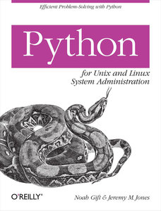 Noah Gift - Python for Unix and Linux System Administration free download