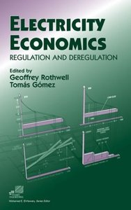 Electricity Economics: Regulation and Deregulation free download