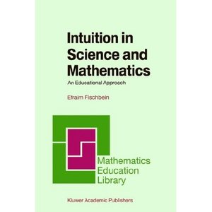 Intuition in Science and Mathematics: An Educational Approach free download