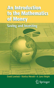 An Introduction to the Mathematics of Money: Saving and Investing free download