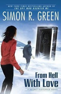 Simon R. Green - From Hell With Love: A Secret Histories Novel free download