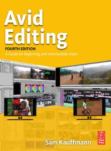 Avid Editing, Fourth Edition: A Guide for Beginning and Intermediate Users free download