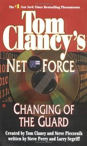 Steve Perry, Larry Segriff, Tom Clancy, Steve R. Pieczenik - Changing of the Guard (Tom Clancy's Net Force) free download