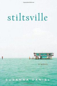 Susanna Daniel - Stiltsville: A Novel free download
