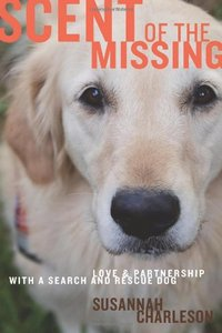 Scent of the Missing: Love and Partnership with a Search-and-Rescue Dog free download