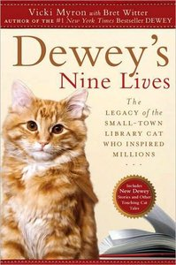 Vicki Myron - Dewey's Nine Lives: The Legacy of the Small-Town Library Cat Who Inspired Millions free download
