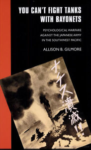 Allison B. Gilmore - You Can't Fight Tanks with Bayonets free download