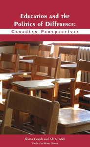 Ratna Ghosh, Ali A Abdi - Education and the Politics of Difference: Canadian Perspectives free download