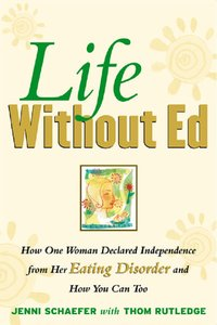 Life Without Ed: How One Woman Declared Independence from Her Eating Disorder and How You Can Too free download