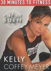 Kelly Coffey-Meyer - 30 Minutes to Fitness: Circuit Burn free download