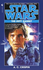 A.C. Crispin - The Hutt Gambit (Star Wars: The Han Solo Trilogy, Vol. 2) free download