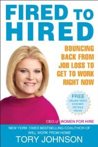 Fired to Hired: Bouncing Back from Job Loss to Get to Work Right Now free download