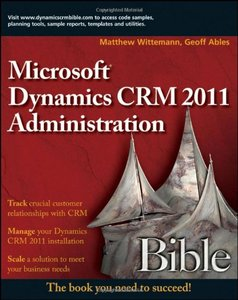 Microsoft Dynamics CRM 2011 Administration Bible free download