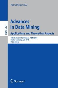 Advances in Data Mining: Applications and Theoretical Aspects free download