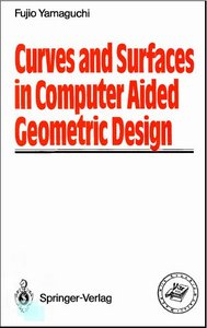Curves and Surfaces in Computer Aided Geometric Design by Fujio Yamaguchi free download