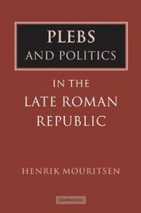Plebs and Politics in the Late Roman Republic free download