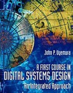 A First Course in Digital Systems Design: An Integrated Approach free download
