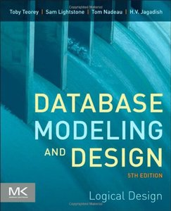 Database Modeling and Design, Fifth Edition: Logical Design, 5 edition free download