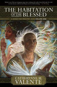 Catherynne M. Valente - The Habitation of the Blessed free download