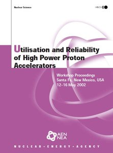 Utilisation and Reliability of High Power Proton Accelerators: Workshop Proceedings, Santa Fe, New Mexico, Usa, 12-16 May 2002 free download