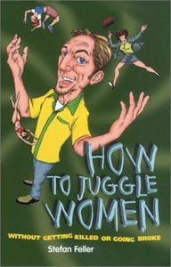 How to Juggle Women: Without Getting Killed or Going Broke free download