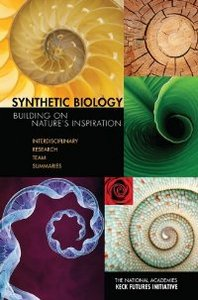 NAKFI Synthetic Biology: Building a Nation's Inspiration: Interdisciplinary Research Team Summaries free download