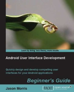 Android User Interface Development: Beginner's Guide (with code) free download