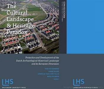 The Cultural Landscape and Heritage Paradox: Protection and Development of the Dutch Archaeological-Historical free download
