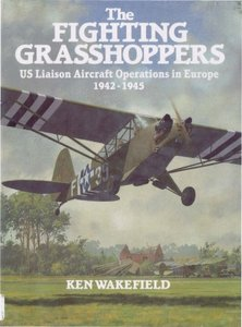 The Fighting Grasshoppers: US Liaison Aircraft Operations in Europe, 1942-1945 free download