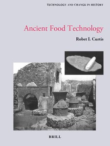 Ancient Food Technology (Technology and Change in History) free download