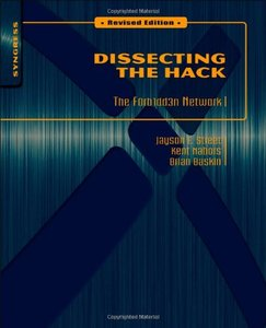 Dissecting the Hack: The F0rb1dd3n Network, Revised Edition free download