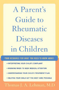 Thomas J.A. Lehman - A Parent's Guide to Rheumatic Disease in Children free download