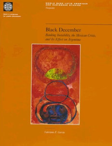 Valeriano F. Garcia - Black December: Banking Instability, the Mexican Crisis, and Its Effect on Argentina free download