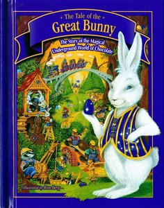 The Tale of the Great Bunny: The Story of the Magical Underground World of Chocolate free download