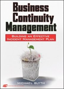 Business Continuity Management: Building an Effective Incident Management Plan free download