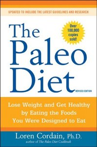 The Paleo Diet: Lose Weight and Get Healthy by Eating the Foods You Were Designed to Eat free download