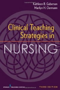 Clinical Teaching Strategies in Nursing, Third Edition free download