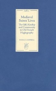 Medieval Saints' Lives: The Gift, Kinship and Community in Old French Hagiography free download