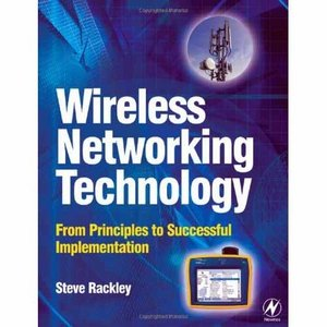 Wireless Networking Technology: From Principles to Successful Implementation free download