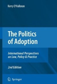 The Politics of Adoption: International Perspectives on Law, Policy free download