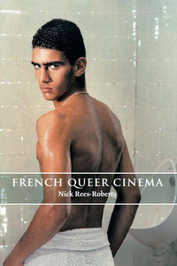 Nick Rees-Roberts - French Queer Cinema. Nick Rees-Roberts free download