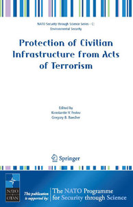 Konstantin V. Frolov, Gregory B. Baecher - Protection of Civilian Infrastructure from Acts of Terrorism free download