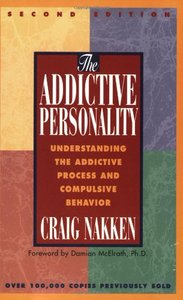 The Addictive Personality: Understanding the Addictive Process and Compulsive Behavior, 2 edition free download