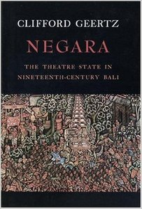 Negara: The Theatre State In Nineteenth-Century Bali free download