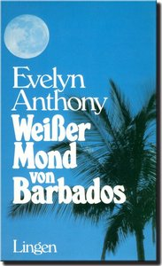 Anthony, Evelyn - Weißer Mond von Barbados free download